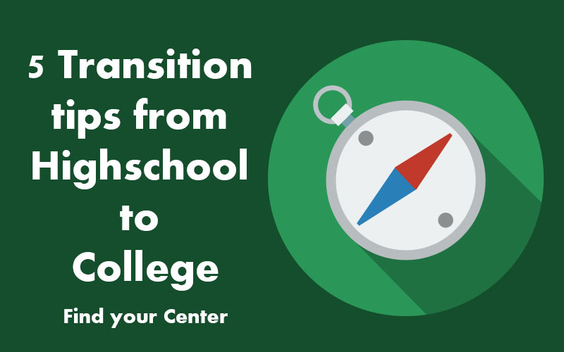 5 Transition tips from Highschool to College