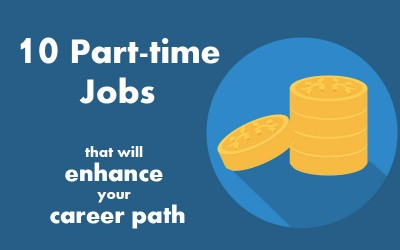 10 Part-time jobs that will enhance your career path