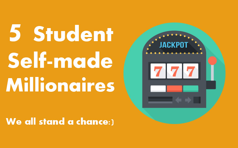 5 Selfmade Student Millionaires