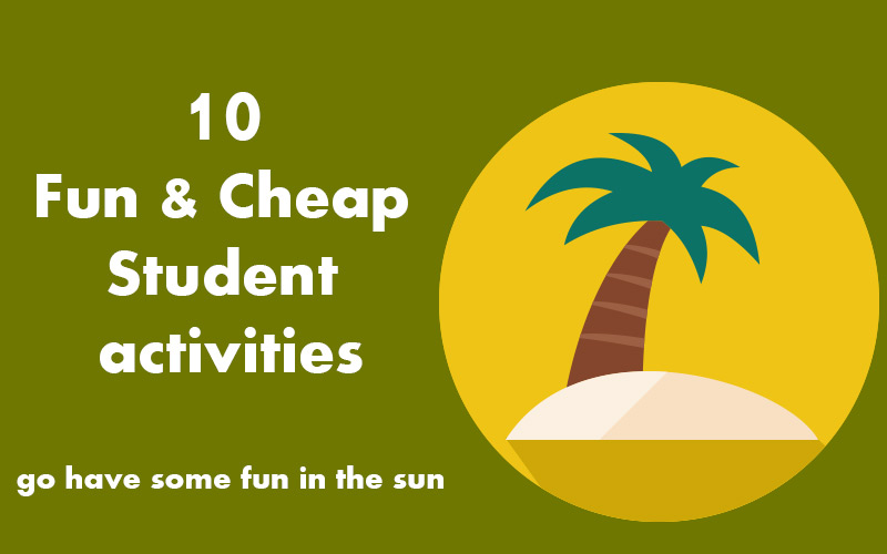 10 Fun and Cheap student activities