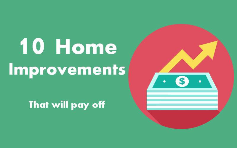 10 Home Improvements that will pay off.