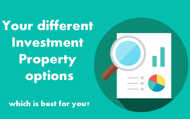 Your different investment property options
