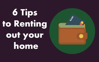 6 Tips to renting out your home