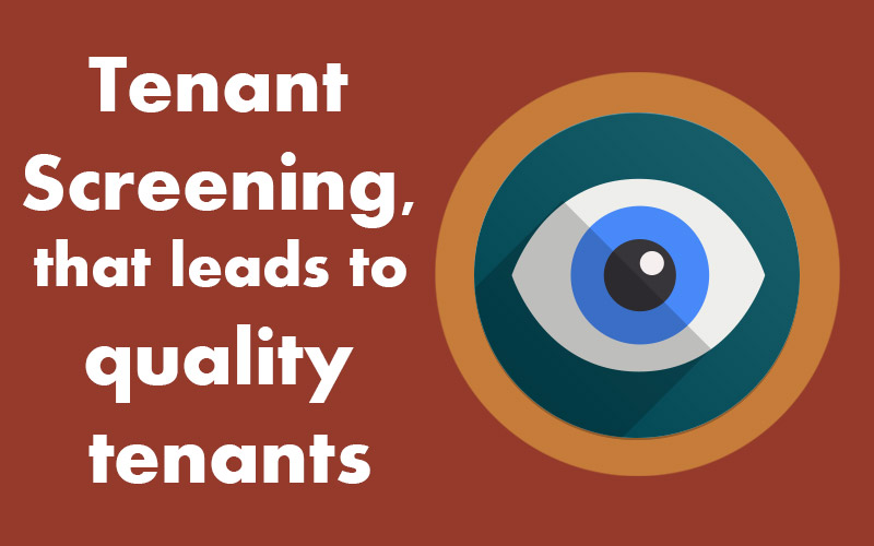 Tenant Screening, that leads to quality tenants