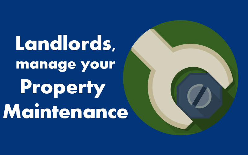 Landlords need to manage their Property Maintenance