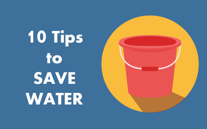 10 Tips to Save Water