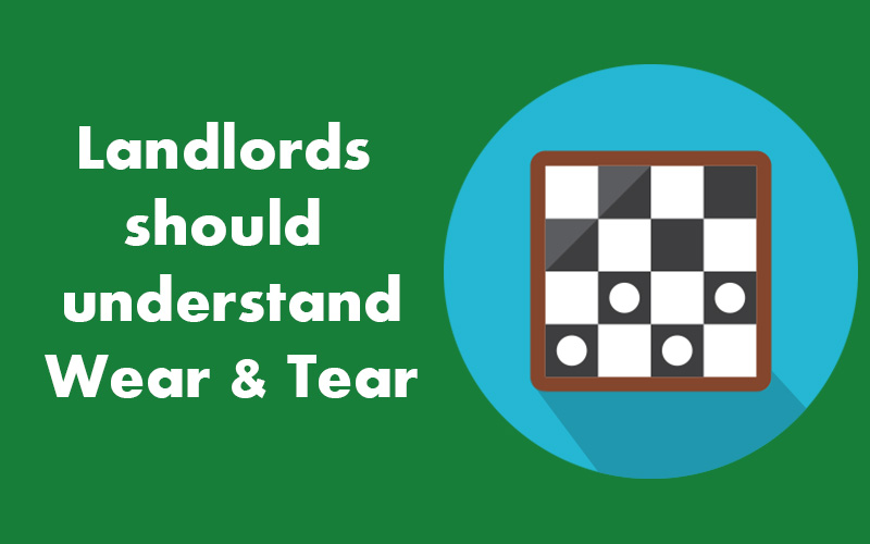 Landlords  should  understand Wear and Tear