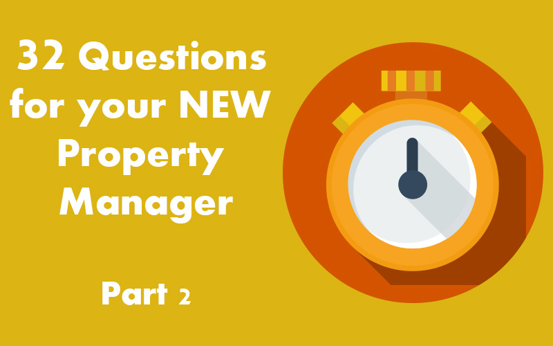 32 Questions for your new property manager – Part2