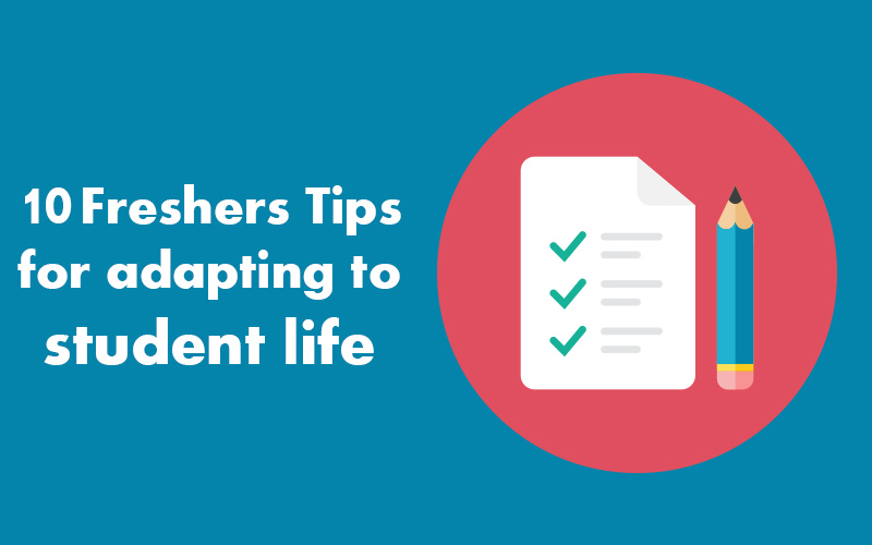 10 Freshers Tips, for adapting to Student Life.